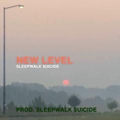 NEW LEVEL [prod. SLEEPWALK $UICIDE]