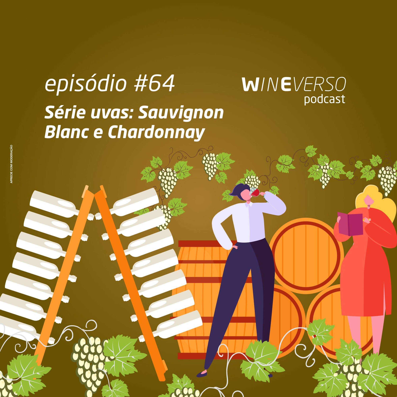 Série uvas: Sauvignon Blanc e Chardonnay