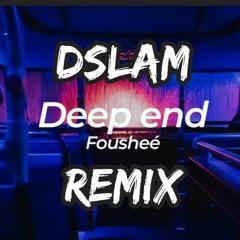 Dslam - Remix (FOUSHEE - DEEP END)