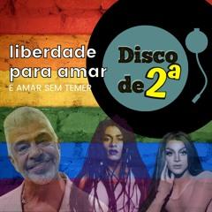 10 canções sobre liberdade para amar - Orgulho LGBTQIA+ - Ep. #50