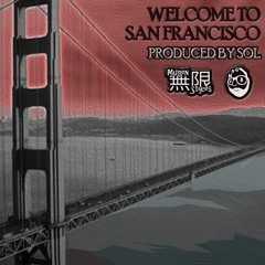 Welcome to San Francisco (SOL X MUGEN X WOOZIE)