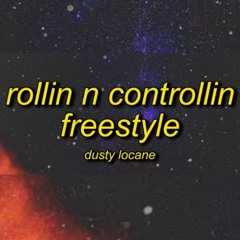 DUSTY LOCANE - ROLLIN N CONTROLLIN FREESTYLE (TikTok) I walk in the spot 30 on me and some chops