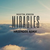 Miracles (HASENDER Remix)