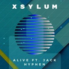 XSYLUM - ALIVE (ft. Jack Hyphen) BBC Introducing Collaboration [FREE DOWNLOAD]