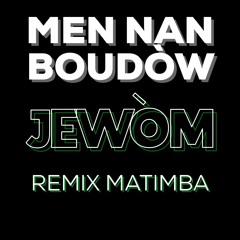 Men Nan Boudòw Jewòm 2021 Matimba Remix