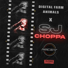 Choppa - SJ X Digital Farm Animals (NICEY Bootleg)