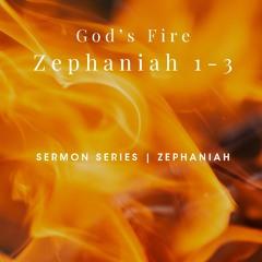 """God's Fire"" Zephaniah 1-3   Oct-4-20"