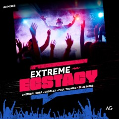 Extreme Ecstasy ft. Chemical Surf, Droplex, Paul Thomas & more