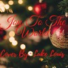 Download Joy To The World - Cover By LukeLouis Mp3