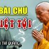 Bài Chú DIỆT TỘI Uy Lực Nhất Của Đức Phật - HẾT BỆNH SẠCH NGHIỆP Cực Linh Ứng - HT. Thích Trí Quảng
