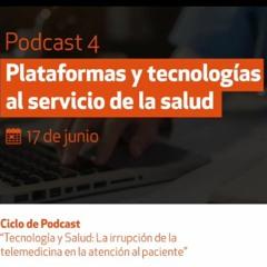 Podcast 4  Plataformas Y Tecnologías Al Servicio De La Salud