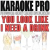 You Look Like I Need a Drink (Originally Performed by Justin Moore) (Instrumental Version)