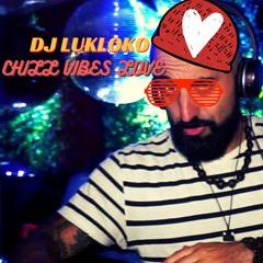 CHILL VIBES LOVE LIVE#1- DJ LUKALOKO