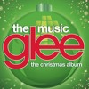 We Need A Little Christmas (Glee Cast Version)