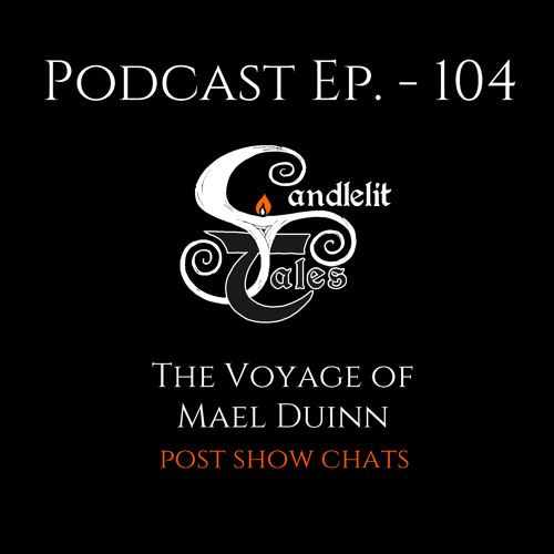 Episode 104 - The Voyage of Mael Duinn - Post Show Chat