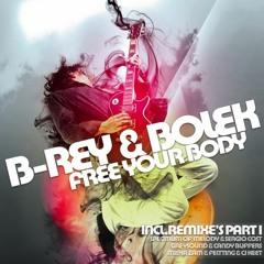 B - Rey & Bolek - Free Your Body (Tony Pryde Remix)