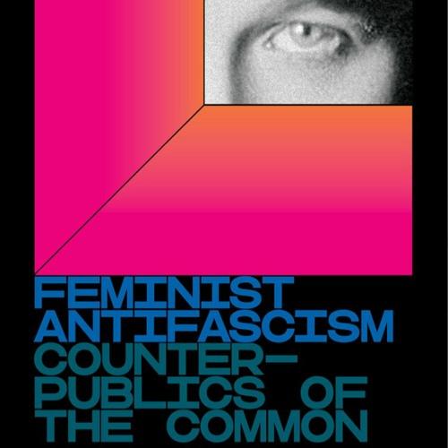 51 - Feminist Anti-fascism w/ Ewa Majewska