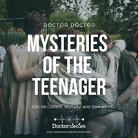 DD #191 - Mysteries of the Teenager: Adolescent Health