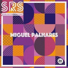 Soul Room Sessions Volume 151 | MIGUEL PALHARES | Portugal
