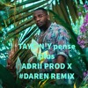 TAYC - N'Y PENSE PLUS - ADRII PROD X #DAREN REMIX 2020.(click On Buy For Free Full)mp3