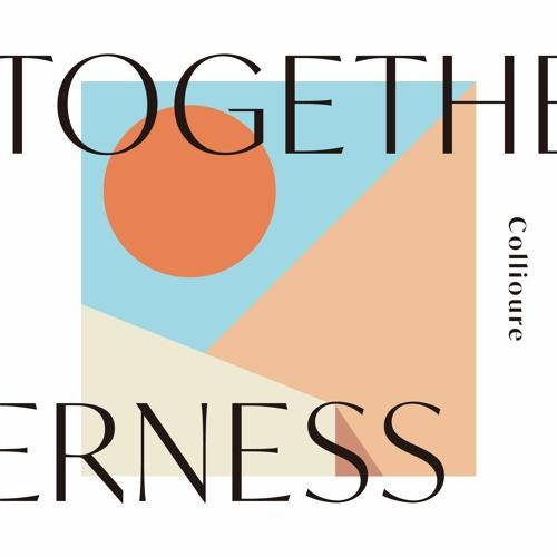 Collioure - TOGETHERNESS (Album Trailer)