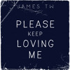 Please Keep Loving Me