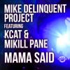 Mama Said (feat. KCAT & Mikill Pane)