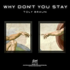 Toly Braun - Why Don't You Stay (Original Mix)