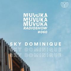 MUVUKA RADIOSHOW #060 - ORANGE JUICE ASIA TAKEOVER - SKY DOMINIQUE
