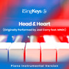 Head & Heart (Higher Key - Originally Performed by Joel Corry feat. MNEK) (Piano Instrumental Version)