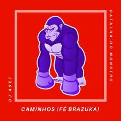 DJ Aset - Caminhos (Fé Brazuka) [BATALHA DO MONSTRO]