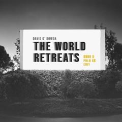 Free Download: David O ' Dowda - The World Retreats (NODO & Polo AR Edit)
