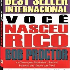 05 - Você Nasceu Rico - Bob Proctor - Capítulo 05