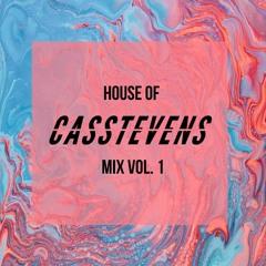 House Of CASSTEVENS Mix Volume 1