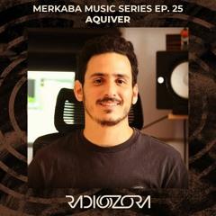 AQUIVER   Merkaba Music series Ep. 25   13/05/2021