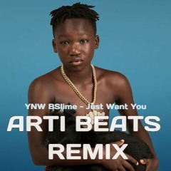 YNW BSlime - Just Want You [Arti Beats Remix]