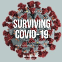 DD #205 - Surviving COVID-19: Doctors Learning from Patients