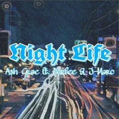 Ash Grae - Night Life ft. J-Marc x Perfee