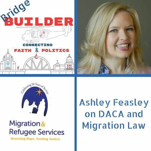 Ashley Feasley on DACA and Migration Law