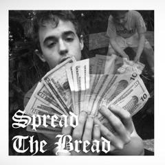 Spread The Bread (feat. xxxPlague)