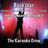 Rockstar (Originally Performed by Post Malone feat. 21 Savage) (Instrumental Karaoke)