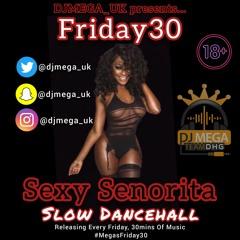 FRIDAY30: Slow Dancehall - Sexy Senorita ft Vybz, Dexta Daps, Popcaan & more #megasfriday30