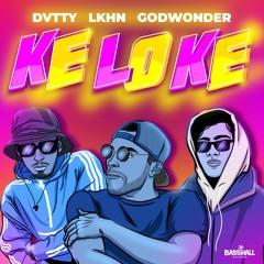 DVTTY x Lkhn x Godwonder - Keloke