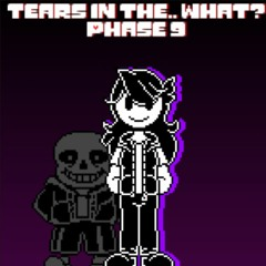 [Tears In The... What?] - Phase 9 - Animus