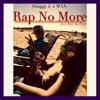 Download Rap No More (feat. Brec, The Poet)[Prod. Nick Cincotta] Mp3