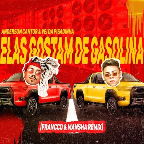 Elas Gostam De Gasolina - FRANCCO & MANSHA (REMIX)