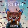 Fetish (Galantis Remix) [feat. Gucci Mane]