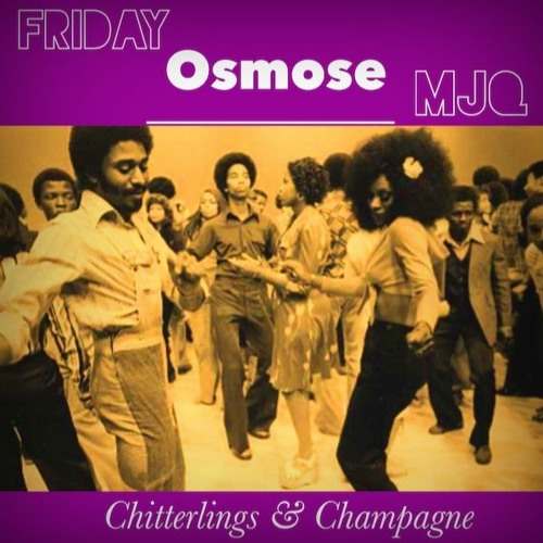 LIVE at MJQ for Chitterlings & Champagne ATL - Osmose 092917 vinyl only