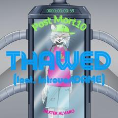 Thawed (feat. IntrovertDAME)