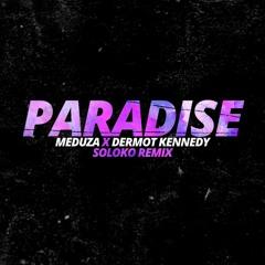 Meduza Ft. Dermot Kennedy - Paradise (Soloko Remix)